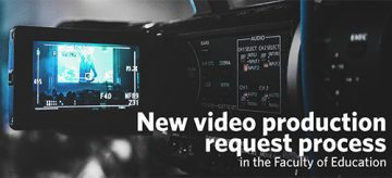 New video production request process   Faculty of Education