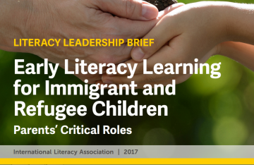 Literacy Leadership Brief:  Early Literacy Learning for Immigrant and Refugee Children:  Parents' Critical Roles