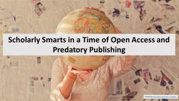 Scholarly Smarts in a Time of Open Access and Predatory Publishing Recap