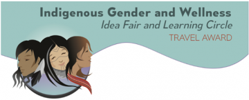 Travel Grant – Indigenous Gender and Wellness – Apply Now!