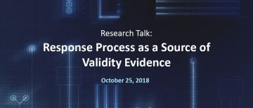Research Talk: Response Process as a Source of Validity Evidence