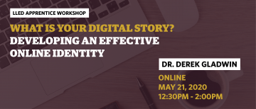 LLED Apprentice Workshop: What is Your Digital Story?