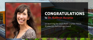 Dr. Kathryn Accurso is the 2020 recipient of the Ruth Crymes TESOL Academies Fellowships