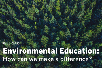 WEBINAR – Environmental Education: How can we make a difference?