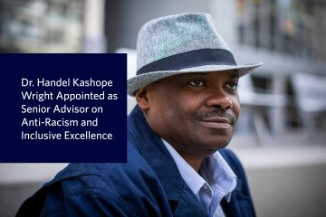 Dr. Handel Kashope Wright Appointed as Senior Advisor on Anti-Racism and Inclusive Excellence